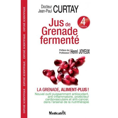 JUS GRENADE FERMENTE de Dr CURTAY 192p